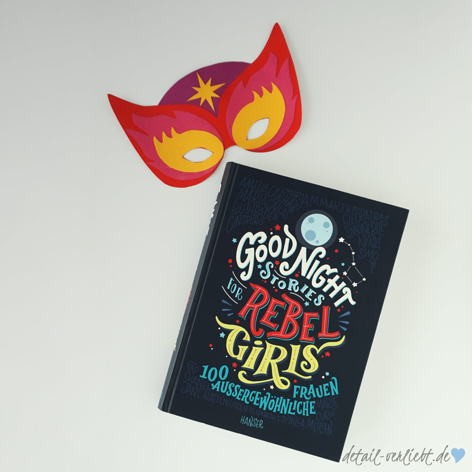 www.detail-verliebt.de: 100 Good Night Stories for Rebel Girls – Inspiriere Mädchen, größer zu träumen mit 100 Porträts von bemerkenswerten Frauen.
