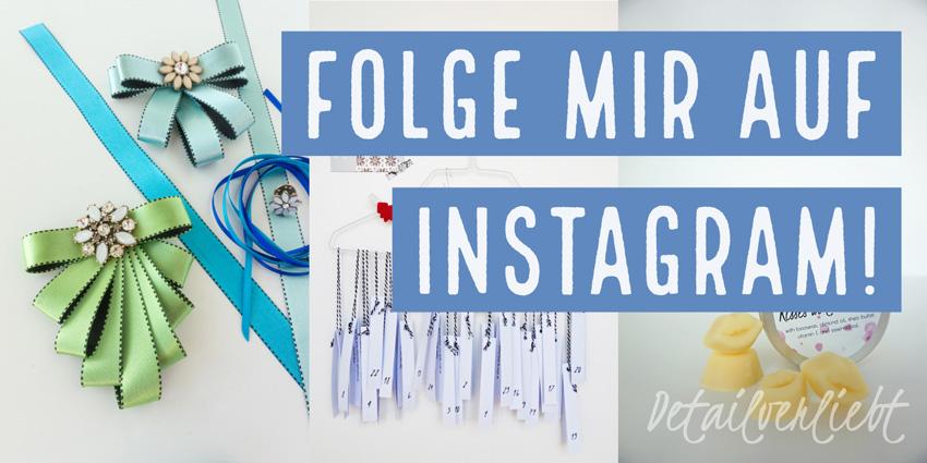www.detail-verliebt.de: Folge mir auf Instagram!