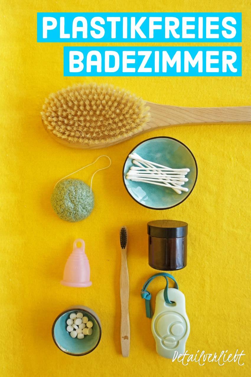 www.detail-verliebt.de: Dos and Don'ts für ein plastikfreies Badezimmer mit Zero-Waste-Produkten für mehr Nachhaltigkeit wie Bambuszahnbürste, Menstruationstasse, Haarseife und Co. #zerowaste #kosmetikselbermachen #diykosmetik #nachhaltigkeit #sustainability