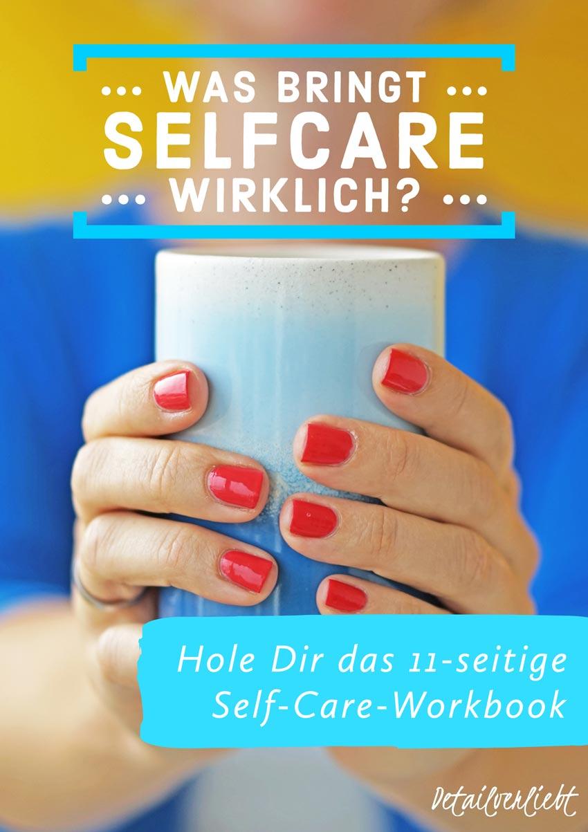 www.detail-verliebt.de: Profitiere von den Vorteilen von Selfcare und finde Gesundheit und Wohlbefinden im ganzheitlichen Ansatz von Selfcare mit dem 11-seitigen Selfcare-Workbook. #selfcare #selbstfürsorge #wohlbefinden #gesundheit #routine #ritual #selfcareroutine #achtsamkeit #selbstfindung